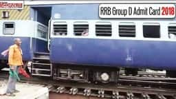 download rrb group d admit card 2018 and know about exam dates city and shift latest update