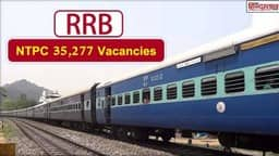 RRB NTPC 35277 Vacancies