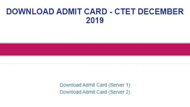 ctet admit card 2019  cbse ctet december admit released here is server 1 and server 2 direct link